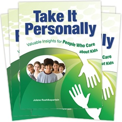 Take It Personally: Valuable Insights for People Who Care about Kids