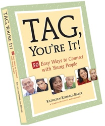 Tag, You're It!: 50 Easy Ways to Connect with Young People