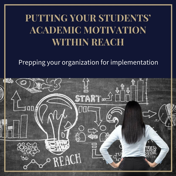 Academic motivation, student motivation, School improvement, School improvement initiative, Implementation, REACH Implementation Institute, Professional learning, Monitoring, REACH, Search Institute