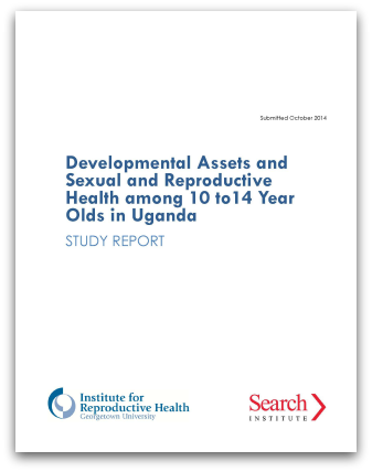 Developmental Assets and Sexual and Reproductive Health among 10 to 14 Year Olds in Uganda